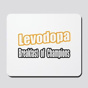 """Levodopa...Breakfast"" Mousepad"