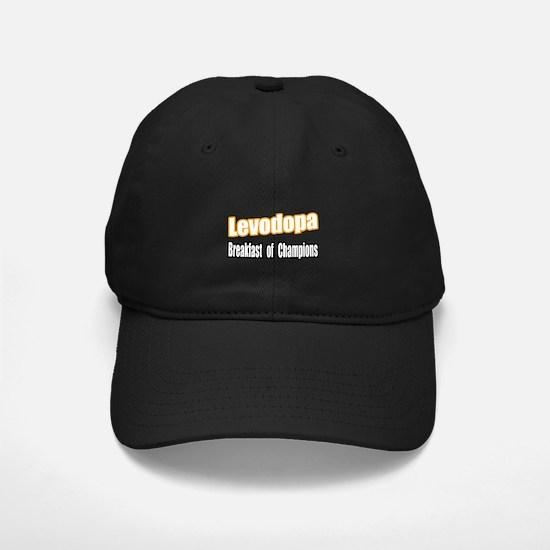 """""""Levodopa...Breakfast"""" Baseball Hat"""