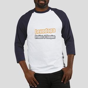 """""""Levodopa...Breakfast"""" Baseball Jersey"""
