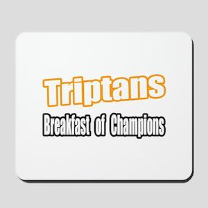 """Triptans..Breakfast"" Mousepad"