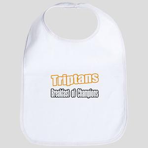 """""""Triptans..Breakfast"""" Bib"""