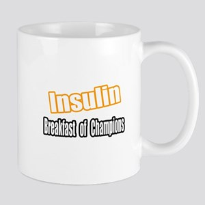 """Insulin...Breakfast"" Mug"