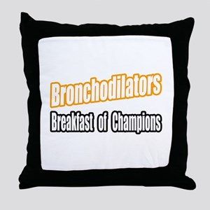 """Bronchodilators..Breakfast"" Throw Pillow"