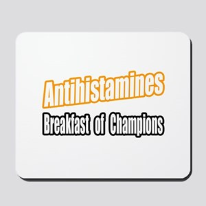 """Antihistamines..Breakfast"" Mousepad"