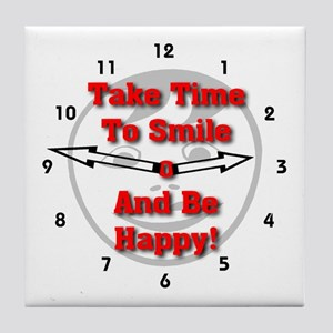 Take Time To Smile And Be Happy! Tile Coaster