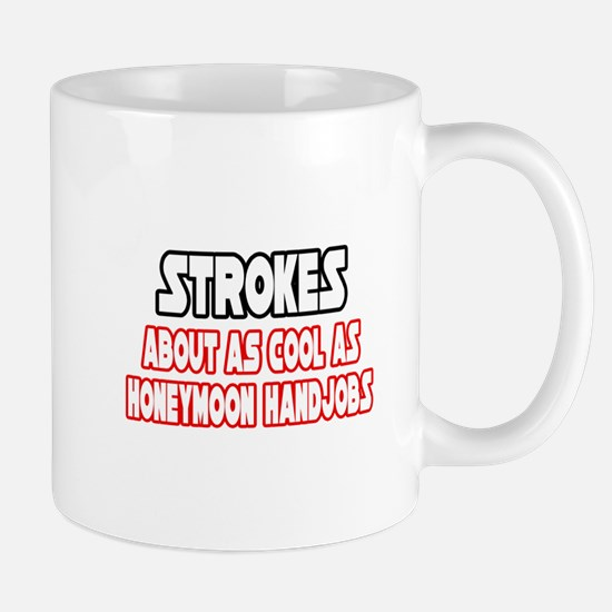 """""""Strokes Are Not Cool"""" Mug"""