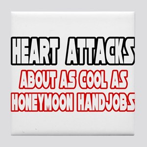 """Heart Attacks Are Not Cool"" Tile Coaster"
