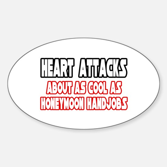 """""""Heart Attacks Are Not Cool"""" Oval Decal"""