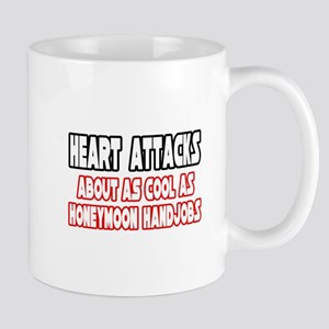 """Heart Attacks Are Not Cool"" Mug"