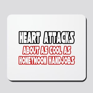 """""""Heart Attacks Are Not Cool"""" Mousepad"""