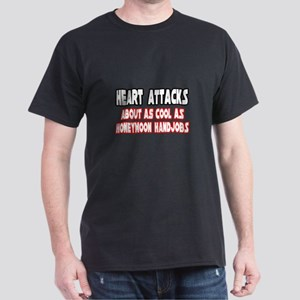 """Heart Attacks Are Not Cool"" Dark T-Shirt"