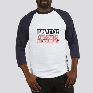 """Heart Attacks Are Not Cool"" Baseball Jersey"