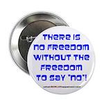"NO FREEDOM 2.25"" Button"