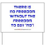 NO FREEDOM Yard Sign