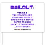 BAILOUT Yard Sign