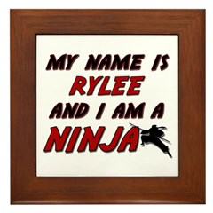 my name is rylee and i am a ninja Framed Tile