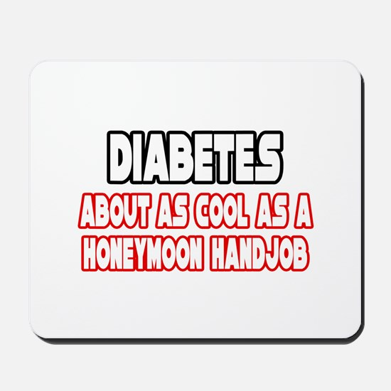 """Diabetes Is Not Cool"" Mousepad"