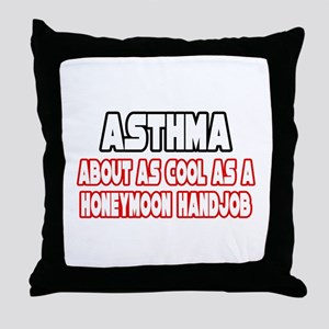 """""""Asthma Is Not Cool"""" Throw Pillow"""