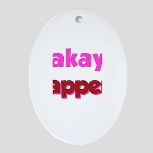 Makayla Happens Oval Ornament