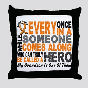 HERO Comes Along 1 Grandson LEUKEMIA Throw Pillow