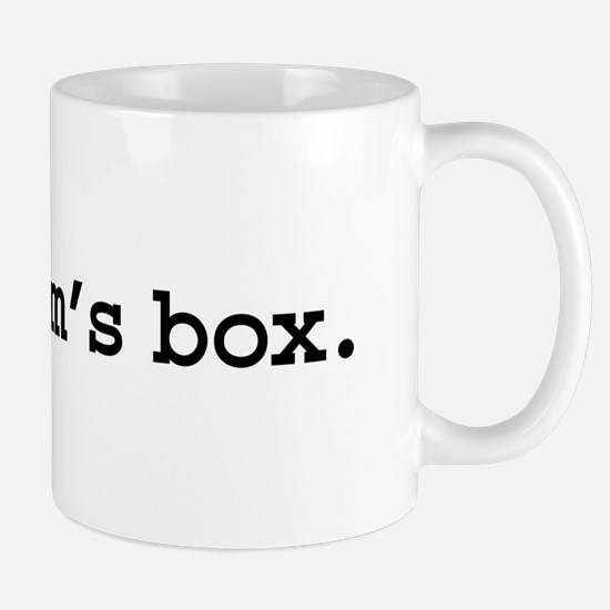 your mom's box. Mug