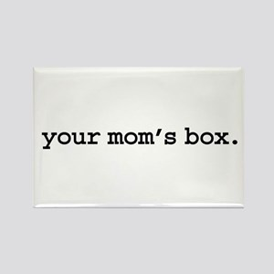 your mom's box. Rectangle Magnet