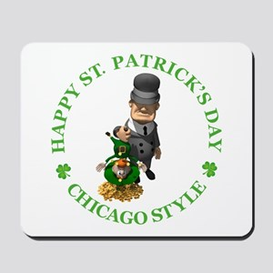 HAPPY ST PATRICK'S DAY - CHICAGO STYLE Mousepad