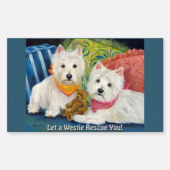 WESTIE LET A WESTIE RESCUE YOU! Decal