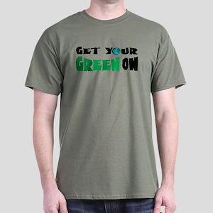 Get Your Green On Dark T-Shirt