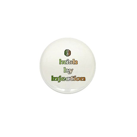 Irish by Injection Funny Mini Button