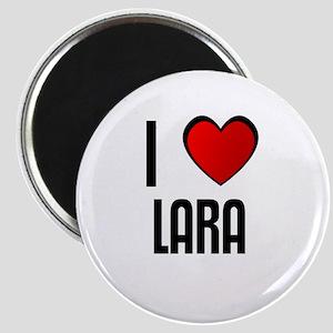 I LOVE LARA Magnet