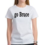 go Bruce Women's T-Shirt