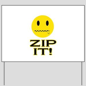 Zip It! Yard Sign
