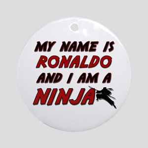 my name is ronaldo and i am a ninja Ornament (Roun