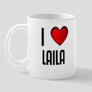 I LOVE LAILA Mug