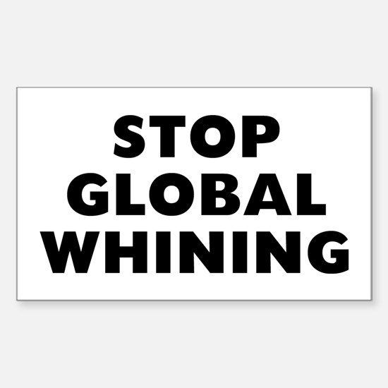 Stop Whining Sticker (Rectangle)
