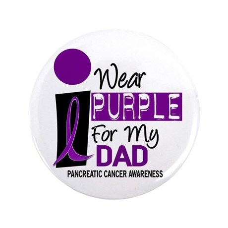 """I Wear Purple For My Dad 9 PC 3.5"""" Button"""