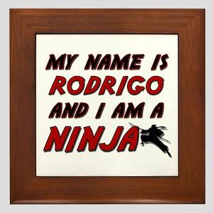 my name is rodrigo and i am a ninja Framed Tile