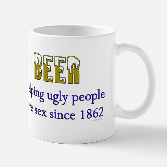 beer, helping ugly people.. Mug
