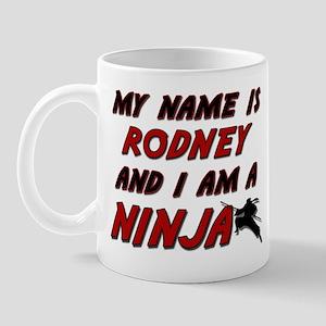 my name is rodney and i am a ninja Mug