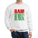 """""""Bah Humbug!"""" Sweatshirt"""