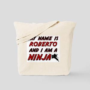 my name is roberto and i am a ninja Tote Bag