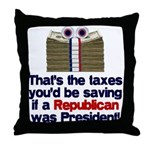Taxes You'd Save Throw Pillow