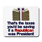 Taxes You'd Save Mousepad