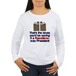 Taxes You'd Save Women's Long Sleeve T-Shirt