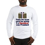 Taxes You'd Save Long Sleeve T-Shirt