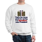 Taxes You'd Save Sweatshirt