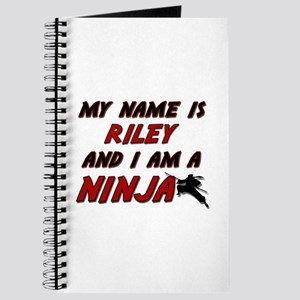 my name is riley and i am a ninja Journal