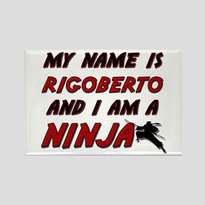my name is rigoberto and i am a ninja Rectangle Ma