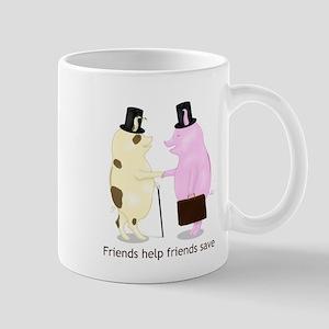 Friends Help Friends Save Mug
